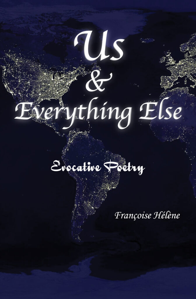 Us and Everything Else, poetry, Francoise Helene